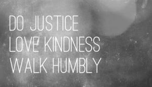 do-justice-love-kindness-and-walk-humbly-with-your-god
